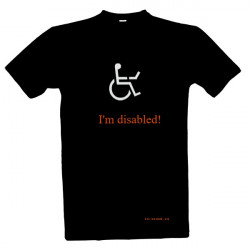 Potisk tričko I am disabled!