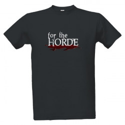 Potisk tričko For the Horde